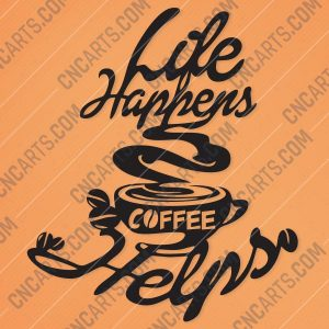 cncartscom Life Happens Coffee Helps